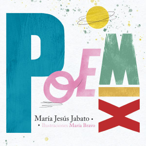 POEMIX María Jesús Jabato texto María Bravo Ilustración Poemario infantil Libro ilustrado